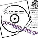 Trapah - Deep House Essentials Radio Show 28-05-2013 www.ModeFM.com