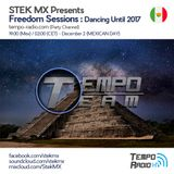 Tempo Team - Freedom Sessions Dancing Until 2017 (Mexican Day)