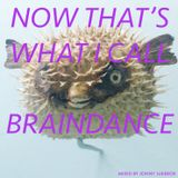 Now That's What I Call Braindance