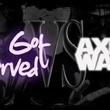 Axios Wave Versus She Got Served / May 2012