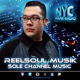 DJ REELSOUL NYC HOUSE RADIO REEL SOUL MUSIK SOLE CHANNEL MUSIC