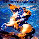 "The Boy's Podcast #56 ""Dawn Of Summer"""