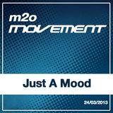 Just a Mood - m2o Movement Mixtape 24032013