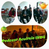 Podcast Acuitzio 1x04