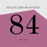 Soulful House Journey 84