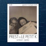 Guest Mixtape 004: Le Petit K ta Dj Prest