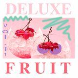 Deluxe Fruit Vol.11