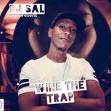 DJ SAL - WINE THE TRAP