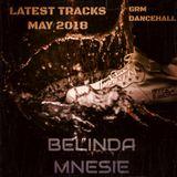 LATEST TRACKS Dancehall GRM- May 2K18 by Belinda Mnesie