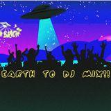 EARTH TO DJ MIX!