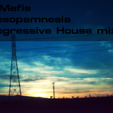 Dj Mefis - Prosopamnesia Progressive House Mix