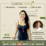 Tema> Los secretos de los alimentos en #LuanaLiving Radio Show por Ensalada Verde
