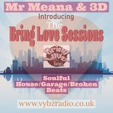 Bring Love Soulful Sessions 4 Mr Meana & 3D-19-4-18
