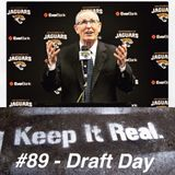 Keep It Real - Episode 89: Draft Day 2017