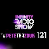 PETE THA ZOUK - INFINITY RADIO SHOW #121