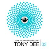 Agile Recordings Podcast 003 with Tony Dee