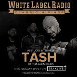 White Label Radio Ep. 205 Special Guest: Tash