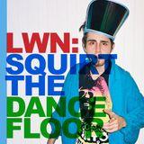 LWN: Squirt the Dancefloor