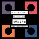 Off the Grid ep 004 ft. Muning (Night Young Records)