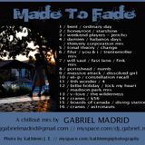 Gabriel Madrid - Made to Fade