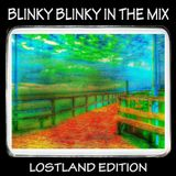 Blinky Blinky In The Mix - Lostland Edition