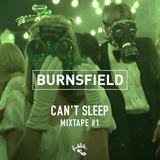 Burnsfield Can't Sleep - Mixtape #1
