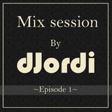 DJordi's Mixsession Episode 1