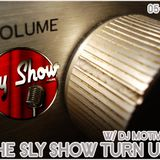 THE SLY SHOW: TURN UP