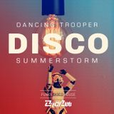 Dancing Trooper Disco Summerstorm - Uplifting Funky House Mix 2017