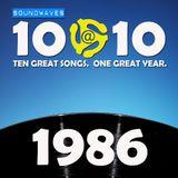 Soundwaves 10@10 #167: 1986