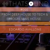 THATSOUND #002 - From Deep-House to Tech & Progressive, Mixed by Edoardo Avallone