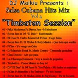 "Salsa Cubana Hits Mix - Volume 4 ""Timbaton Session"" DJ Maikiu"