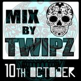 10Th October Mix By Twipz