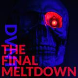 DVNT - The Final Meltdown, 705 (2014)