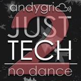 andygri | JUST TECH*2 [no dance]
