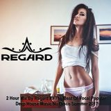 2 Hour Mix By Regard #9 ♦ The Best Of Vocal Popular Deep House Music Nu Disco Summer 2017