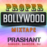 PROPER BOLLYWOOD MIXTAPE - DJ PRASHANT - Jai Ho! Dance Party