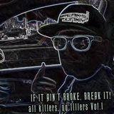IF IT AIN'T BROKE, BREAK IT! all killers no fillers Vol.1