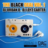 DJ Urban O & DJ Loyz Carter - The Black Deal Vol.1