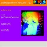 Jon Pleased Wimmin - Retrospective of House 91-95