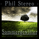 Phil Stereo - Sommergewitter