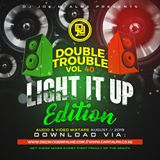 The Double Trouble Mixxtape 2019 Volume 40 Light It Up Edition