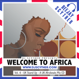 Welcome To Africa Vol4 - UK Stand Up By @DJScyther