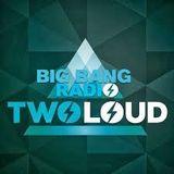 twoloud @ Big Bang Radio 009 2014-08-04