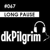 dkPilgrim - #067 Long Pause, [Drum & Bass]