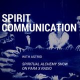 Spirit Communication - Spiritual Alchemy Show
