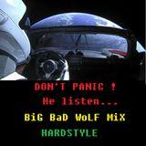 BiG BaD WoLF - 100% HARDSTYLE - MiX #71