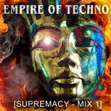 Empire of Techno [Supremacy - Mix 1]