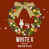 White X  - mixed by DJ MϾM(NEW KID'N PLAY)  < Xmas MIX 2014 >