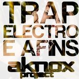 AKNOX Project - Trap, Electro e Afins (Trap Set)